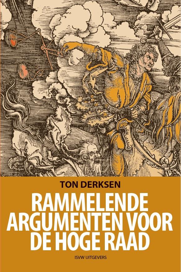 Rammelende argumenten voor de Hoge Raad - Ton Derksen